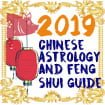 2019 Chinese Astrology and Feng Shui Guide